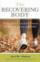 The Recovering Body by Jennifer Matesa