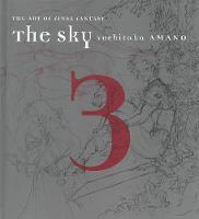 The Sky, The: Art Of Final Fantasy Book 3 by Yoshitaka Amano