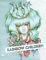 Rainbow Children: The Art Of Camilla D'errico by Camilla D'Errico