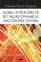 Global Attractors of Set-Valued Dynamical & Control Systems by David N. Cheban