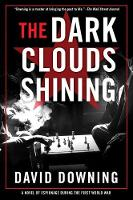 The Dark Clouds Shining by David Downing