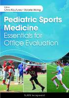 Pediatric Sports Medicine Essentials for Office Evaluation by Chris Koutures, Valerie Wong