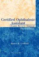 Certified Ophthalmic Assistant Exam Review Manual by Janice K. Ledford