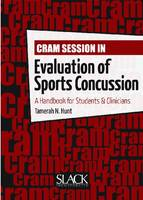 Cram Session in Evaluation of Sports Concussion A Handbook for Students & Clinicians by Tamerah N. Hunt