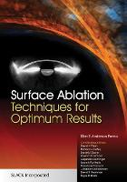 Surface Ablation Techniques for Optimum Results by Ellen E. Anderson Penno