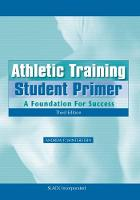 Athletic Training Student Primer A Foundation for Success by Andrew P. Winterstein