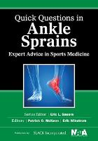 Quick Questions in Ankle Sprains Expert Advice in Sports Medicine by Patrick O. McKeon