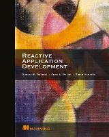 Reactive Application Development by Duncan DeVore, Sean (University of California Irvine) Walsh, Brian Hanafee