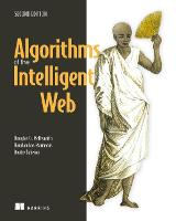 Algorithms of the Intelligent Web, Second Edition by Douglas G. McIlwraith, Haralambos Marmanis, Dmitry Babenko