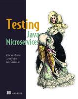Testing Java Microservices by Alex Soto Bueno, Jason Porter, Andy Gumbrecht (Autoren)