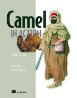Camel in Action, Second Edition by Claus Ibsen, Jonathan Anstey