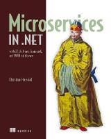 Microservices in .NET Core, with Examples in NancyFX with examples in NancyFX by Christian Horsdal