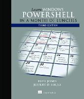 Learn Windows PowerShell in a Month of Lunches, Third Edition by Donald W. Jones, Jeffrey D. Hicks