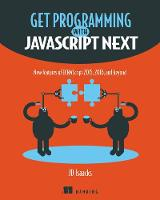 Get Programming with JavaScript Next by J. D. Isaacks