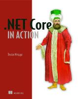 NET Core in Action by Dustin Metzgar