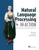 Natural Language Processing in Action by Hobson Lane