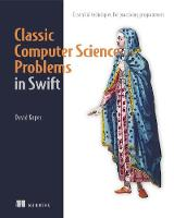 Classic Computer Science Problems in Swift by David Kopec