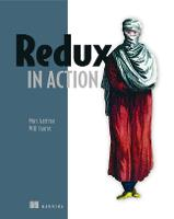 Redux in Action by Marc Garreau, Will Faurot