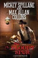 The Bloody Spur by Max Allan Collins