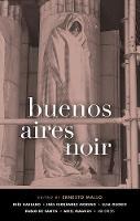 Buenos Aires Noir by Ernesto Mallo