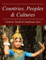 Countries, Peoples & Cultures: Central & Southeast Asia by Salem Press