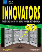 Innovators The Stories Behind the People Who Shaped the World With 25 Projects by Marcia Amidon Lusted