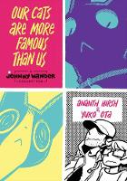 Our Cats Are More Famous Than Us A Johnny Wander Collection by Ananth Hirsh, Yuko Ota, Yuko Ota