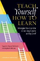 Teach Yourself How to Learn Strategies You Can Use to Ace Any Course at Any Level by Saundra Yancy McGuire
