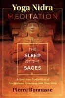 Yoga Nidra Meditation The Sleep of the Sages by Pierre Bonnasse