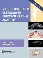 Musculoskeletal Ultrasound Cross-Sectional Anatomy by John Cianca