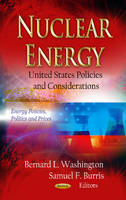 Nuclear Energy U.S. Policies & Considerations by Bernard L. Washington
