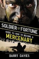 Soldier of Fortune Guide to How to Become a Mercenary by Davies