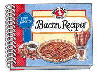 Our Favorite Bacon Recipes by Gooseberry Patch