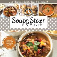 Soups, Stews & Breads by Gooseberry Patch