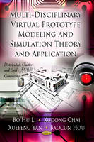 Multi-Discipline Virtual Prototype Modeling & Simulation Theory & Application by Xudong Chai, Baocun Hou, Bo Hu Li, Xuefeng Yan