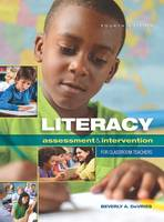Literacy Assessment and Intervention for Classroom Teachers by Beverly A. DeVries