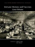 Immune Memory and Vaccines: Great Debates by Shane (La Jolla Institute for Allergy & Immunology) Crotty