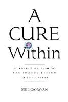 Pioneers of Immuno-Oncology: The People Behind the Cure by Neil Canavan