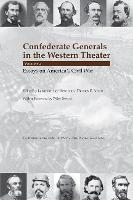 Confederate Generals in the Western Theater Essays on America's Civil War by Wiley Sword