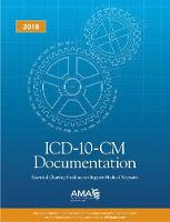 ICD-10-CM Documentation 2018: Essential Charting Guidance to Support Medical Necessity by American Medical Association
