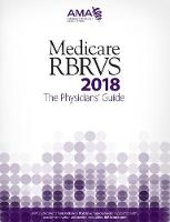 Medicare RBRVS 2018: The Physicians' Guide by American Medical Association