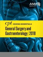 CPT (R) Coding Essentials for General Surgery and Gastroenterology 2018 by American Medical Association