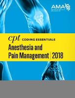 CPT (R) Coding Essentials for Anesthesiology and Pain Management 2018 by American Medical Association
