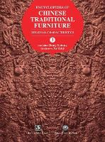 Encyclopedia of Chinese Traditional Furniture, Vol. 3 Regional Characteristics by Fuchang Zhang