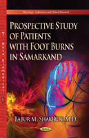 Prospective Study of Patients with Foot Burns in Samarkand by Babur M. Shakirov