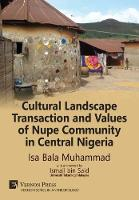 Cultural Landscape Transaction and Values of Nupe Community in Central Nigeria by Isa Bala Muhammad