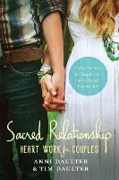 Sacred Relationship Heart Work for Couples#Daily Practices and Inspirations for a Deeper Connection by Anni Daulter, Tim Daulter
