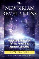 The New Sirian Revelations Galactic Prophecies for the Ascending Human Collective by Patricia Cori