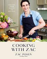 Cooking with Zac Recipes From Rustic to Refined by Zac Posen