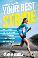Runner's World Your Best Stride How to Optimize Your Natural Running Form to Run Easier, Farther, and Faster - with Fewer Injuries by Jonathan Beverly